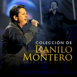 Danilo Montero - Al estar aquí