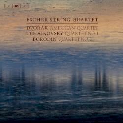 "Dvořák: ""American"" Quartet / Tchaikovsky: Quartet no. 1 / Borodin: Quartet no. 2 by Dvořák ,   Tchaikovsky ,   Borodin ;   Escher String Quartet"